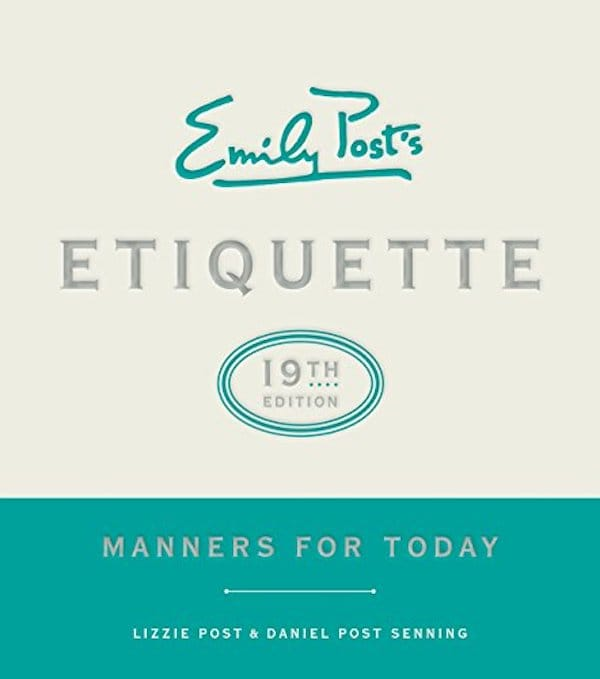 Emily Posts Etiquette 19th Edition- Manners for Today