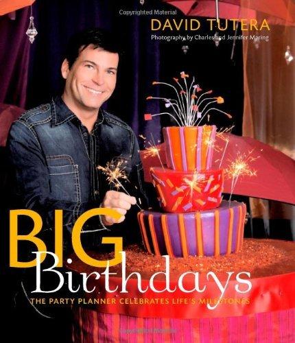 Big Birthdays-The Party Planner Celebrates Lifes Milestones David Tutera