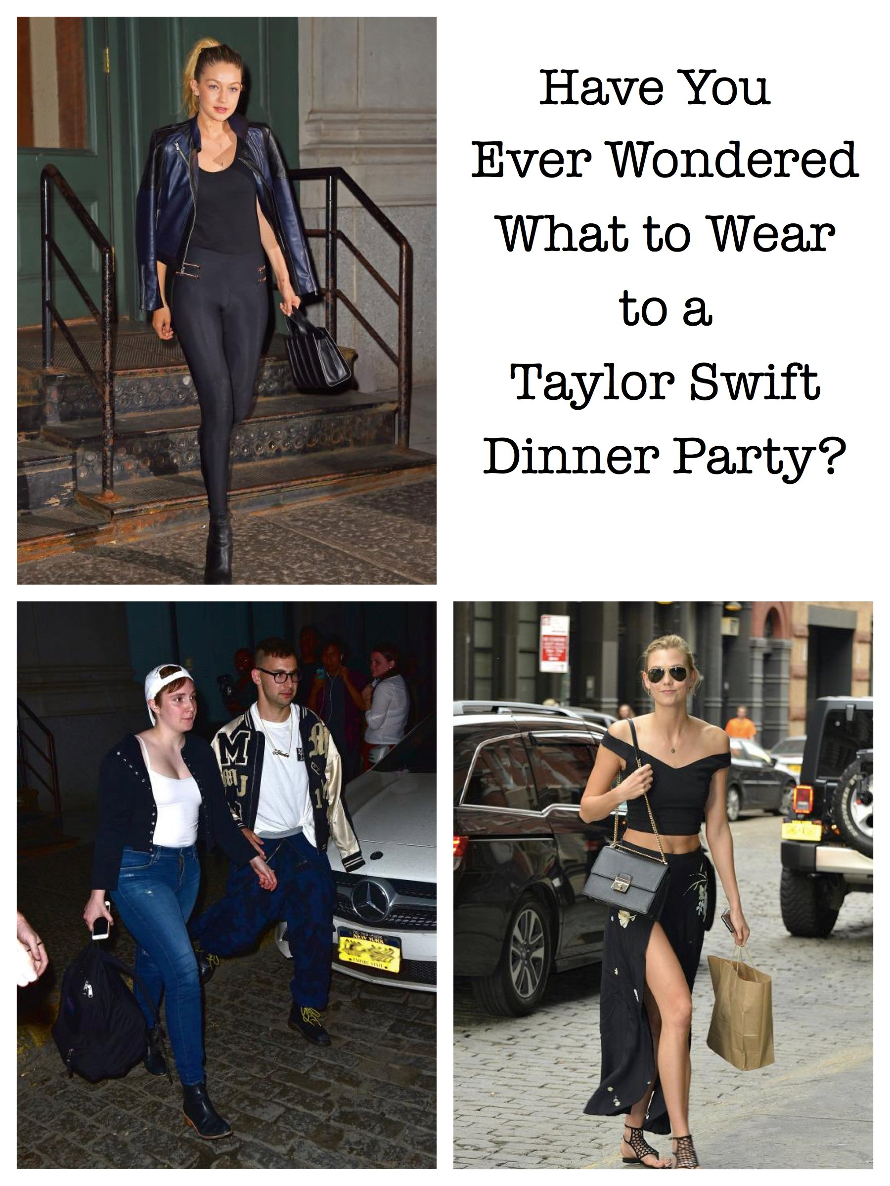 Have You Ever Wondered What to Wear to a Taylor Swift Dinner Party