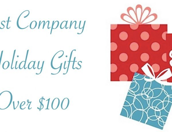 Best Company Holiday Gifts Over $100