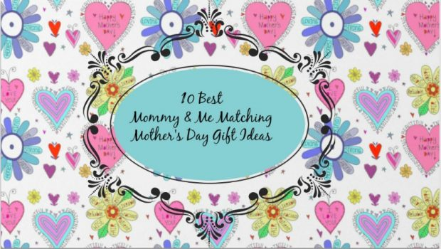 Celebrate Mom! Top 10 Best Mommy & Me Matching Mother's Day Gift Ideas