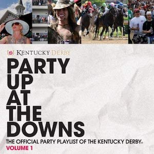 Party Up At the Downs - The Official Party Playlist of the Kentucky Derby, Volume 1