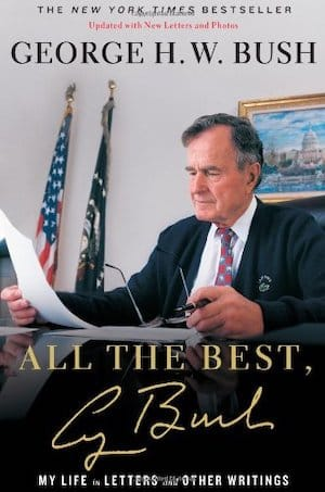 George H. W. Bush - All the Best- My Life in Letters and Other Writings