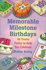Memorable Milestone Birthdays - 48 theme parties to help you celebrate